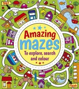 Amazing Mazes to Explore, Search and Colour, anglická kniha