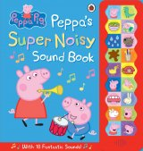 Peppa's Super Noisy Sound Book, anglická kniha so zvukmi