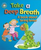 Take a Deep Breath: A book about being brave, anglická kniha