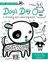 Dog's Day Out: A drawing and colouring book, omáľovánka