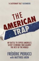The American Trap : My battle to expose America's secret economic war against the rest of the world, anglická kniha